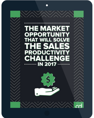 The Market Opportunity That Will Solve The Sales Productivity Challenge in 2017